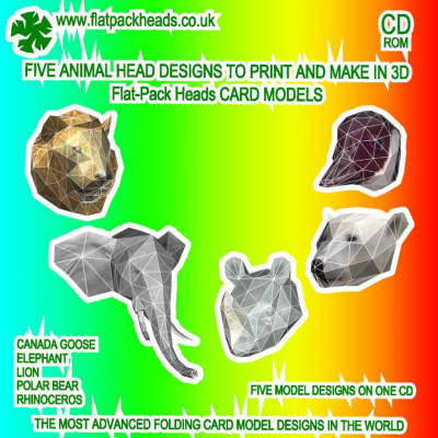 Five Animal Head Designs to Print and Make in 3D: Flat-pack Heads Card Models (CD-ROM)