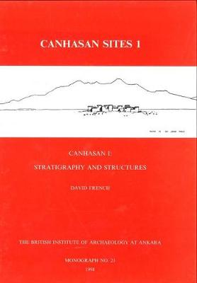 Canhasan Sites I: Canhasan 1: Stratigraphy and Structures (Hardback)