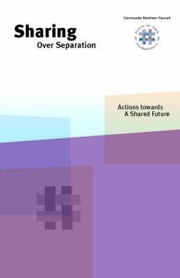 Sharing Over Separation: Actions Towards a Shared Future (Paperback)