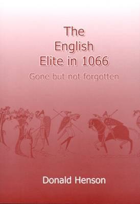 England's Elite in 1066: Gone But Not Forgotten (Paperback)