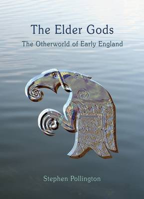 The Elder Gods: The Otherworld of Early England (Paperback)