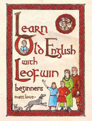 Learn Old English with Leofwin (Paperback)
