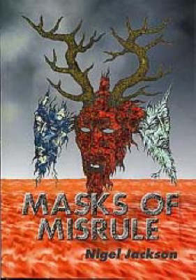 Masks of Misrule: Horned God and His Cult in Europe (Paperback)