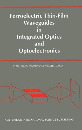 Ferroelectric Thin-film Waveguides in Integrated Optics and Optoelectonics (Hardback)