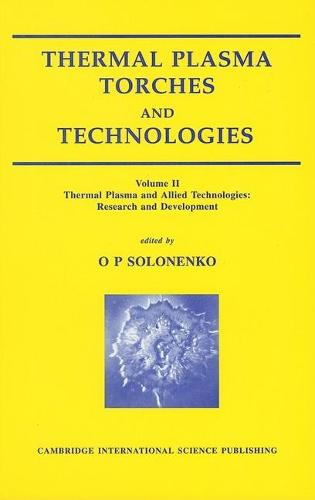 Thermal Plasma Torches and Technologies: Vol 2 (Hardback)