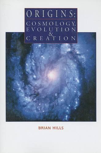 Origins: Cosmology, Evolution and Creation (Paperback)
