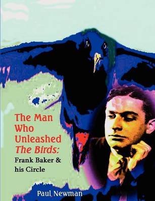 The Man Who Unleashed the Birds (Paperback)