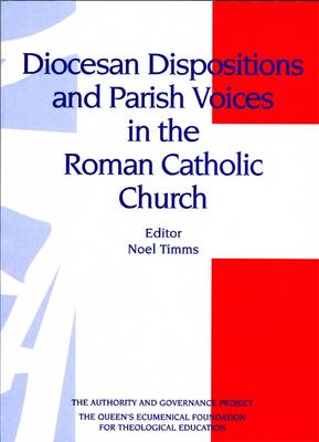 Diocesan Dispositions and Parish Voices in the Roman Catholic Church (Paperback)