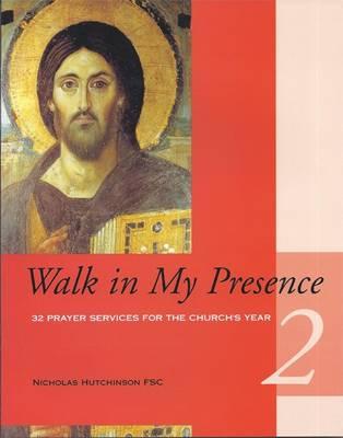 Walk in My Presence: v. 2 (Paperback)