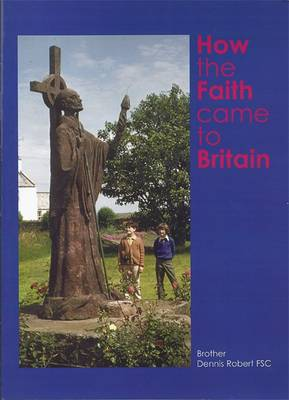 How the Faith Came to Britain (Paperback)