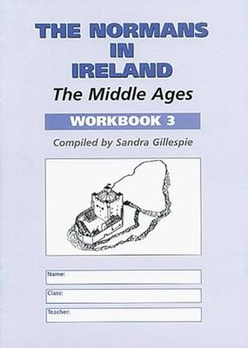 The Normans in Ireland: Middle Ages Workbook 3 (Paperback)