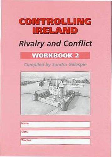 Controlling Ireland: Workbook 2: Rivalry and Conflict (Paperback)