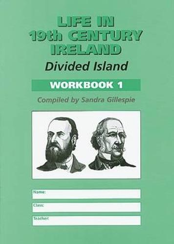 Life in 19th Century Ireland: Workbook 1: Divided Island (Paperback)