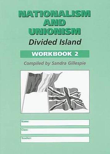 Nationalism and Unionism: Workbook 2: Divided Island (Paperback)