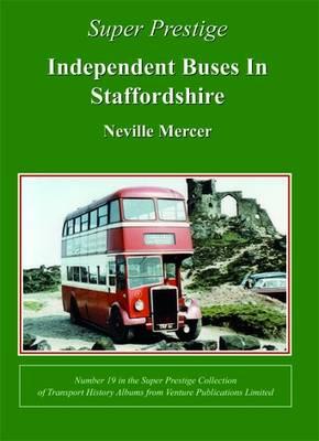 Independent Buses in Staffordshire - Super Prestige No. 20 (Paperback)