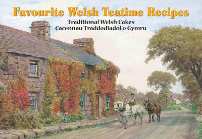 Welsh Teatime Recipes: Traditional Welsh Cakes - Favourite Recipes (Paperback)