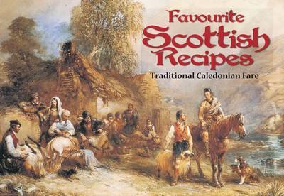 Favourite Scottish Recipes: Traditional Caledonian Fare - Favourite Recipes (Paperback)