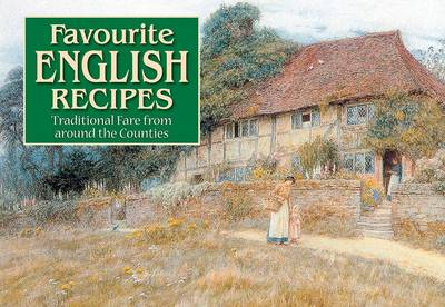 Favourite English Recipes: Traditional Fare from Around the Counties - Favourite Recipes (Paperback)