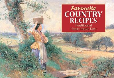 Favourite Country Recipes: Traditional Fare from England's Village Homes - Favourite Recipes (Paperback)