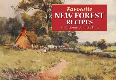 Favourite New Forest Recipes - Favourite Recipes (Paperback)