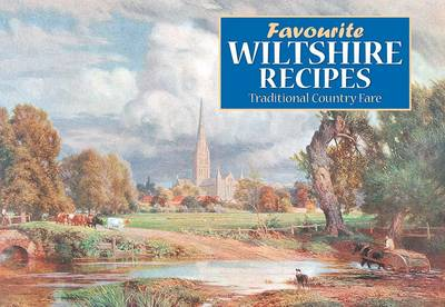 Favourite Wiltshire Recipes: Traditional Country Fare - Favourite Recipes (Paperback)