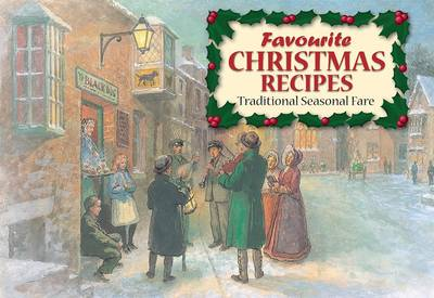 Favourite Christmas Recipes: Traditional Seasonal Fare - Favourite Recipes (Paperback)