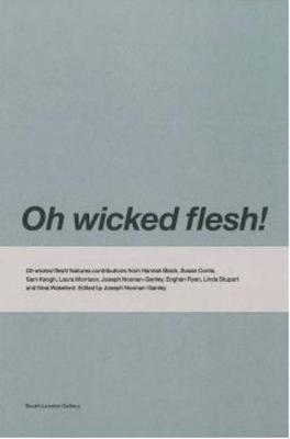 Oh Wicked Flesh! (Paperback)