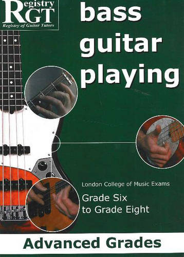 Bass Guitar Playing: Advanced Grades - London College of Music Exams Grade 6 to Grade 8 (Paperback)