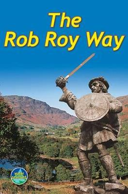 Rob Roy Way (3rd ed): From Drymen to Pitlochry (Spiral bound)