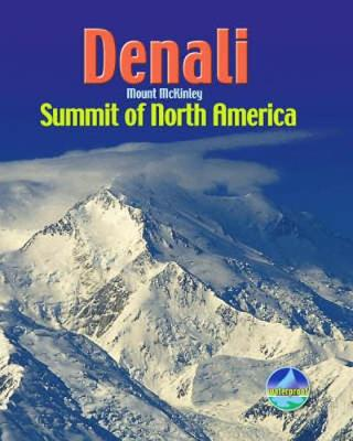 Denali / Mount McKinley: Summit of North America - Rucksack Pocket Summits (Spiral bound)