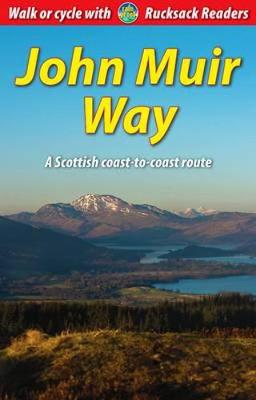 John Muir Way: a Scottish coast-to-coast route (Spiral bound)