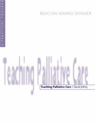 Teaching Palliative Care: A Tool Box (Paperback)