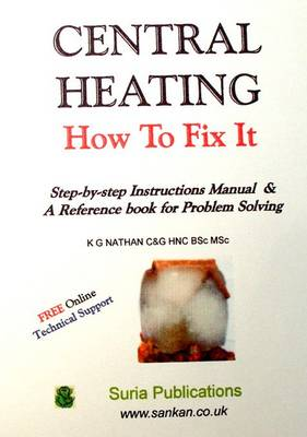 Central Heating How to Fix it: Step-by-step Instructions Manual and a Reference Book for Problem Solving (Paperback)