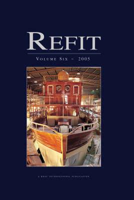 Refit 2005: v. 6 (Hardback)