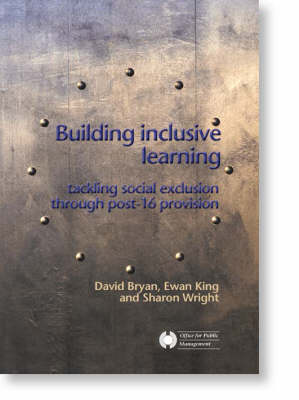 Building Inclusive Learning: Tackling Social Exclusion Through Post-16 Provision (Paperback)