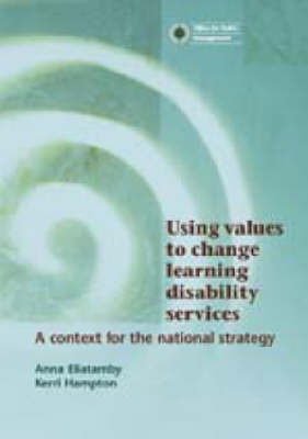 Using Values to Change Learning Disability Services: A Context for the National Strategy (Paperback)