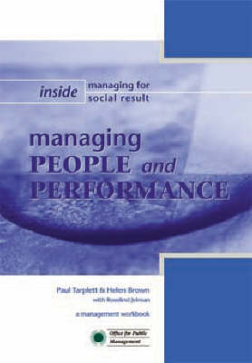 Managing People and Performance: A Management Workbook - Inside Managing for Social Result S. (Paperback)