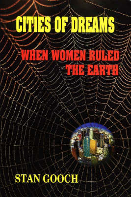 Cities of Dreams: When Women Ruled the Earth (Paperback)