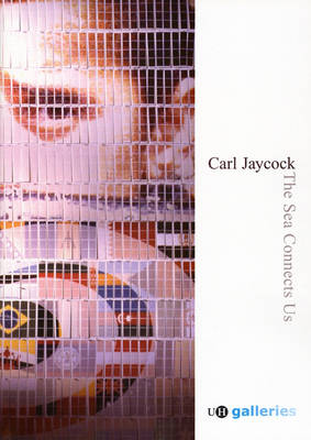 The Sea Connects Us: Carl Jaycock (Paperback)