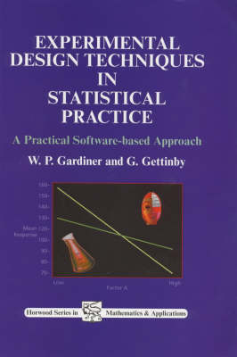 Experimental Design Techniques in Statistical Practice: A Practical Software-Based Approach (Paperback)