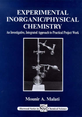 Experimental Inorganic/Physical Chemistry: An Investigative, Integrated Approach to Practical Project Work (Paperback)