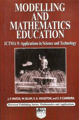 Modelling and Mathematics Education: ICTMA 9 Applications in Science and Technology (Hardback)