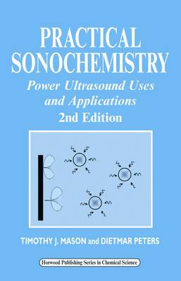 Practical Sonochemistry: Power Ultrasound Uses and Applications (Paperback)