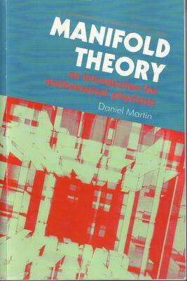 Manifold Theory: An Introduction for Mathematical Physicists (Paperback)