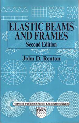 Elastic Beams and Frames - Woodhead Publishing Series in Civil and Structural Engineering (Paperback)