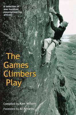 The Games Climbers Play 2005: A Selection of 100 Mountaineering Articles (Paperback)