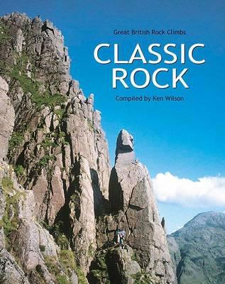 Classic Rock: Great British Rock Climbs (Hardback)