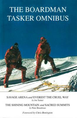The Boardman Tasker Omnibus: Savage Arena and Everest the Cruel Way; The Shining Mountain and Sacred Summits (Paperback)