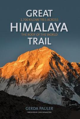 Great Himalaya Trail: 1,700 kilometres across the roof of the world (Paperback)