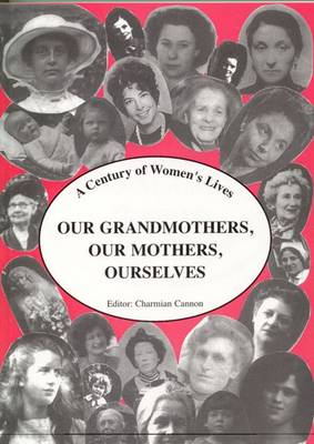 Our Grandmothers, Our Mothers, Ourselves: A Century of Women's Lives (Paperback)